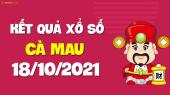 XSCM 18/10 - Xổ số Cà Mau ngày 18 tháng 10 năm 2021 - SXCM 18/10