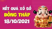XSDT 18/10 - Xổ số Đồng Tháp ngày 18 tháng 10 năm 2021 - SXDT 18/10