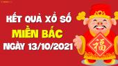XSMB 13/10 - SXMB 13/10 - KQXSMB 13/10 - Xổ số miền Bắc ngày 13 tháng 10 năm 2021