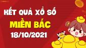 XSMB 18/10 - SXMB 18/10 - KQXSMB 18/10 - Xổ số miền Bắc ngày 18 tháng 10 năm 2021