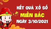 XSMB 3/10 - SXMB 3/10 - KQXSMB 3/10 - Xổ số miền Bắc ngày 3 tháng 10 năm 2021