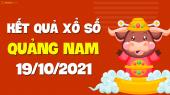 XSQNM 19/10 - Xổ số Quảng Nam ngày 19 tháng 10 năm 2021 - SXQNM 19/10