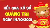 XSQT 14/10 - Xổ số Quảng Trị ngày 14 tháng 10 năm 2021 - SXQT 14/10